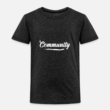 Communism Community - Toddler Premium T-Shirt