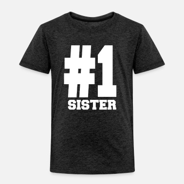 Number Number 1 Sister T Shirts | Amazing For Sisters - Toddler Premium T-Shirt
