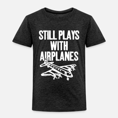 Glider Pilot Still Plays With Airplanes Pilot Geschenk - Toddler Premium T-Shirt