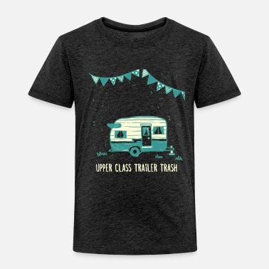 Mobile Upper Class Trailer Trash, funny RV trailer design - Toddler Premium T-Shirt
