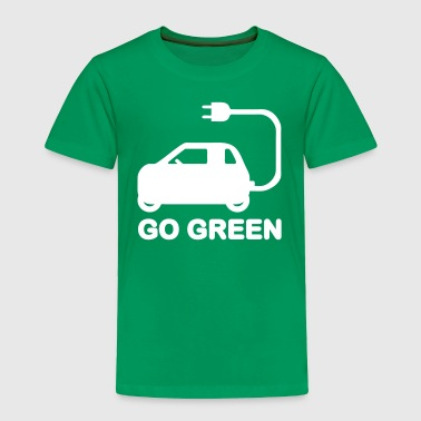 GO GREEN ~ DRIVE ELECTRIC VEHICLES - Toddler Premium T-Shirt