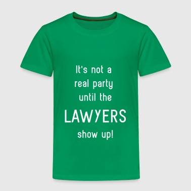 Lawyers Humor - Party - Toddler Premium T-Shirt