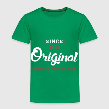 Since 1945 Original Aged To Perfection - Toddler Premium T-Shirt