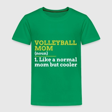 Volleyball Mom - Toddler Premium T-Shirt