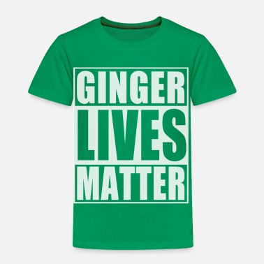 Ginger Ginger Lives Matter - Toddler Premium T-Shirt