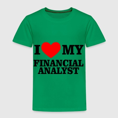 I love my financial analyst - Toddler Premium T-Shirt