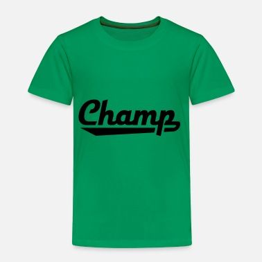 Champ Champ - Toddler Premium T-Shirt