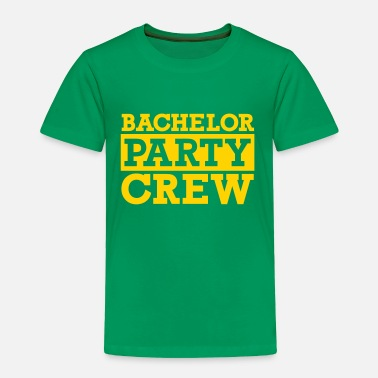 Bachelor Bachelor Party Crew - Toddler Premium T-Shirt