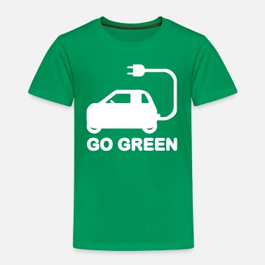 Drive Go By Car GO GREEN ~ DRIVE ELECTRIC VEHICLES - Toddler Premium T-Shirt