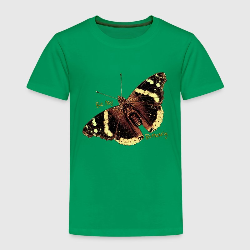 Be My Butterfly - Toddler Premium T-Shirt