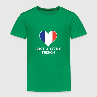 Just A Little French - Toddler Premium T-Shirt