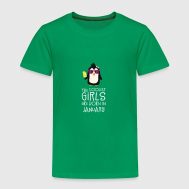 Coolest Girls Birthday in JANUARY - Toddler Premium T-Shirt