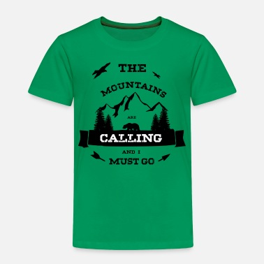 Black The Mountains are Calling and i must go - Wildlife - Toddler Premium T-Shirt