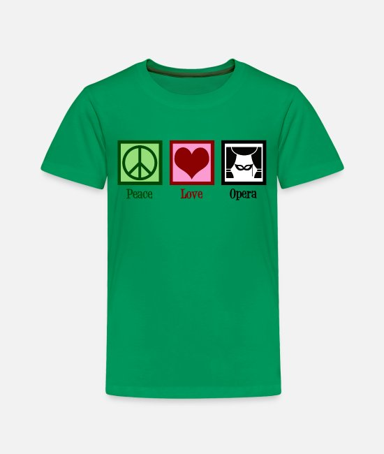 Opera Singer T-Shirts - Peace Love Opera - Toddler Premium T-Shirt kelly green