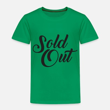 Sold Sold Out - Toddler Premium T-Shirt