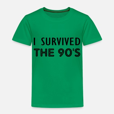 90s the 90s - Toddler Premium T-Shirt