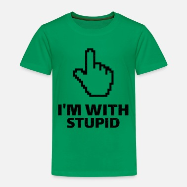 Im With Stupid Im with stupid - Toddler Premium T-Shirt