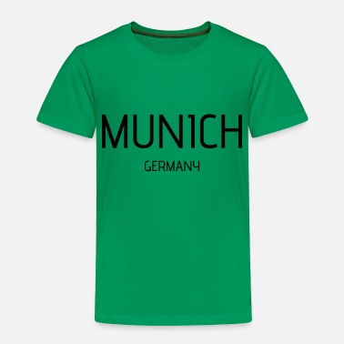 Munich Munich - Toddler Premium T-Shirt