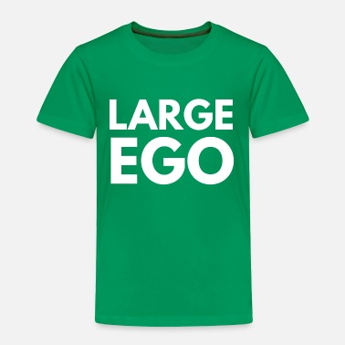 Ego large ego - Toddler Premium T-Shirt