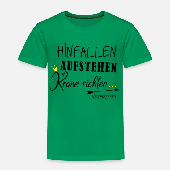 German Baby Clothing - Fall Down, Get Up - Toddler Premium T-Shirt kelly green