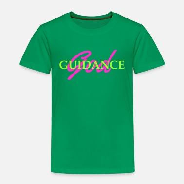 Guidance God Guidance - Toddler Premium T-Shirt