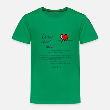 Spirit FRUITS OF THE SPIRIT COLLECTIONS-#Love - Toddler Premium T-Shirt