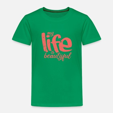 Keep Calm My Life is beautyful Vintage - Toddler Premium T-Shirt