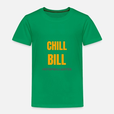 Gate chill bill gates - Toddler Premium T-Shirt