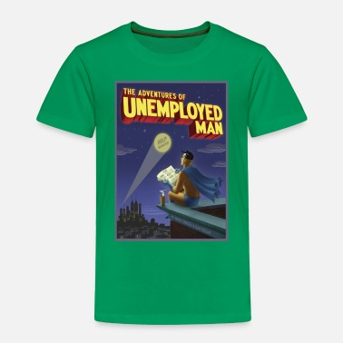 Unemployed The Adventure of Unemployed Man - Toddler Premium T-Shirt