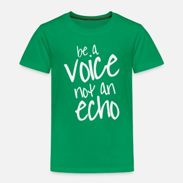 Voice Be A Voice - Toddler Premium T-Shirt