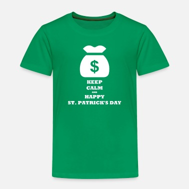 Calm KEEP CALM AND HAPPY ST. PATRICK'S DAY - Toddler Premium T-Shirt