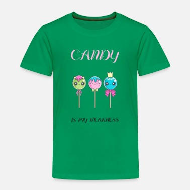 Sweetmeat Candy is my weakness - Toddler Premium T-Shirt