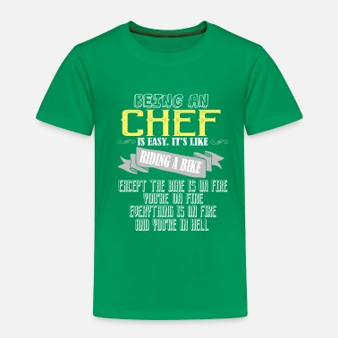 Easy Being a chef is easy. It's like riding a bike. Exc - Toddler Premium T-Shirt