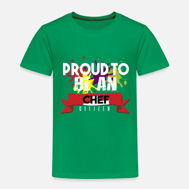 Restaurant Proud to be a Chef citizen - Toddler Premium T-Shirt