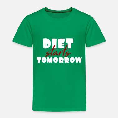 Start Diet starts tomorrow design gyms - Toddler Premium T-Shirt