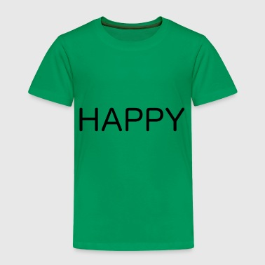 HAPPY - Toddler Premium T-Shirt