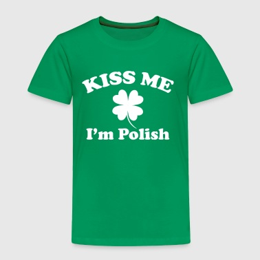 Kiss Me I'm Polish Clover St Patricks Day Shamrock - Toddler Premium T-Shirt