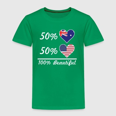 50% Australian 50% American 100% Beautiful - Toddler Premium T-Shirt