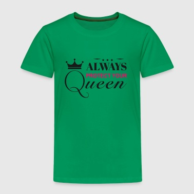 Protect your queen - Toddler Premium T-Shirt