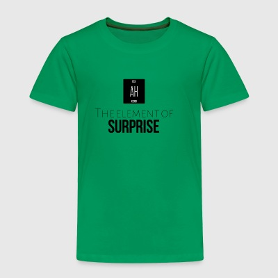 The element of surprise is AH - Toddler Premium T-Shirt