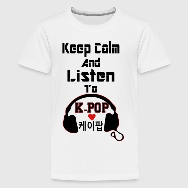 ♥♫Keep Calm and Listen to K-Pop-I Love KPop♪♥ - Kids' Premium T-Shirt