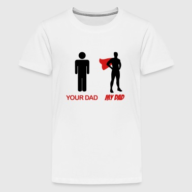 Your Dad - My Dad - Kids' Premium T-Shirt