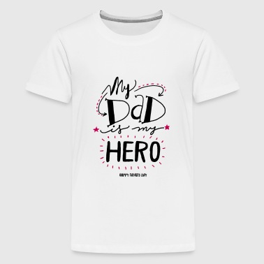 My Dad is my Hero - Kids' Premium T-Shirt