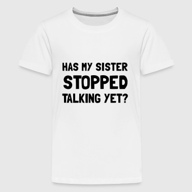 Sister Stopped Talking - Kids' Premium T-Shirt