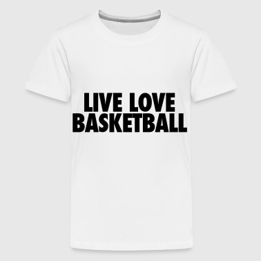 Live Love Basketball - Kids' Premium T-Shirt