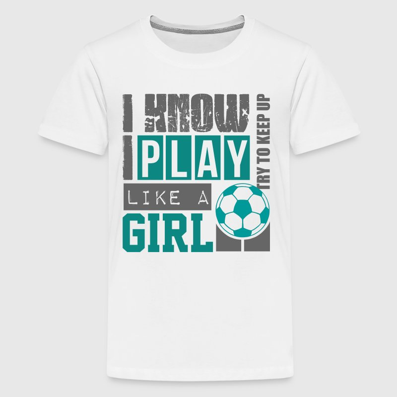 play_soccer_like_a_girl - Kids' Premium T-Shirt