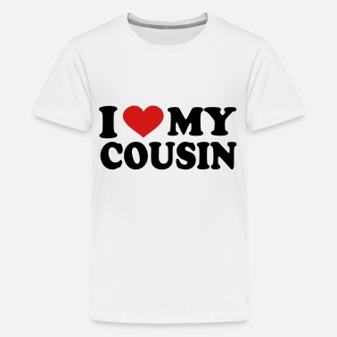 My Cousin I Love my cousin - Kids' Premium T-Shirt