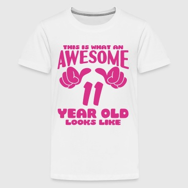 11 Year Old This is what an Awesome 11 year old looks like - Kids' Premium T-Shirt