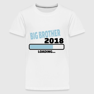 Brother To Be Loading big brother 2018 loading - Kids' Premium T-Shirt