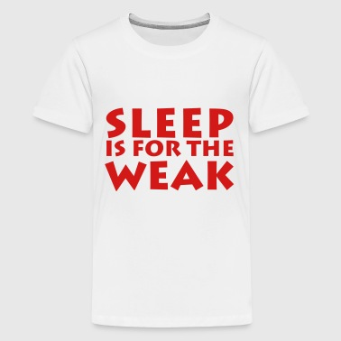 Sleep is for the Weak - Kids' Premium T-Shirt